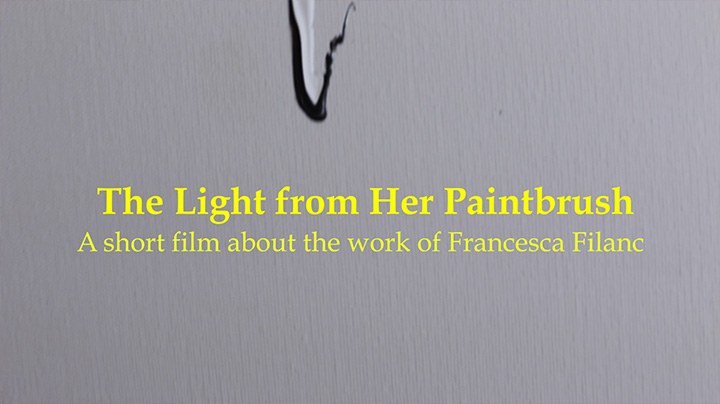 Documentary on Francesca Filanc's work: <em>The Light From Her Paintbrush</em>